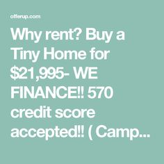 Why rent? Buy a Tiny Home for $21,995- WE FINANCE!! 570 credit score accepted!! ( Campers & RVs ) in Fort Worth, TX - OfferUp