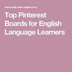 Top Pinterest Boards for English Language Learners