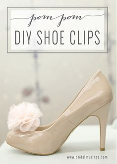 Check out these DIY Pom Pom Shoe Clips. They're perfect for adding a hint of texture to classic nude heels. Make a day of it and craft with your bridesmaids for a fun wedding activity before the big day!
