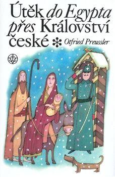 Otfried Preussler: Útěk do Egypta přes království České