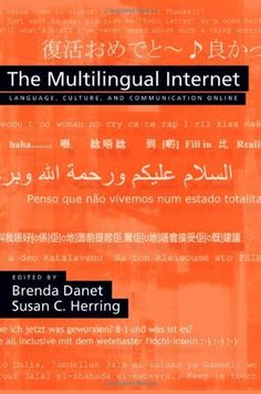 The Multilingual Internet: Language, Culture, and Communication Online by Brenda Danet, http://www.amazon.com/dp/0195304802/ref=cm_sw_r_pi_dp_9H2Csb1KY5RGM