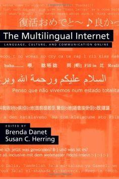The Multilingual Internet: Language, Culture, and Communication Online by Brenda Danet, http://www.amazon.com/dp/0195304802/ref=cm_sw_r_pi_dp_9H2Csb1KY5RGM