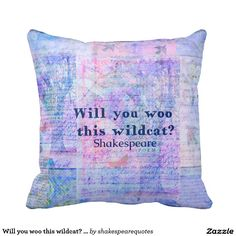 Will you woo this wildcat? Shakespeare quote Pillows
