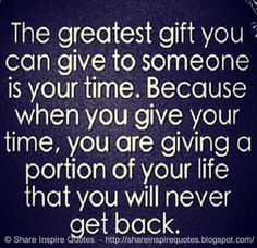 The greatest gift you can give to someone is your time. Because when you give your time, you are giving a portion of your life that you will never get back. The best collection of quotes and sayings for every situation in life. Find Quotes, Motivational Quotes For Life, Daily Quotes, Quotes To Live By, Inspirational Quotes, Inspire Quotes, Quotes Quotes, Funny Romantic Quotes, Love Quotes Funny