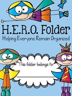 H.E.R.O. Folder {Helping Everyone Remain Organized} Parent Communication Tool Do you use a parent communication folder in your classroom? These cute superhero themed folder covers are a cute way to keep your students organized throughout the school year.
