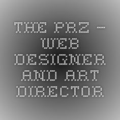 THE PRZ – Web Designer and Art Director