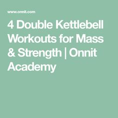 4 Double Kettlebell Workouts for Mass & Strength   Onnit Academy