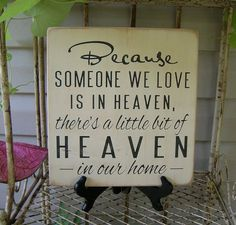 Because Someone We Love Is In Heaven ... Handmade Wood Sign. $30.00, via Etsy.