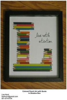 Stubby nubs of colored pencils stack up for this artistic - and inspirational - monogram and quote!