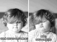 Linda???? Não - perfeita!!!!!!