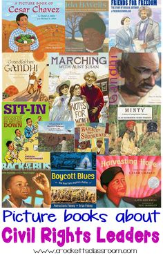 Books about Civil Rights Leaders, Picture books are the perfect way to introduce students to these important concepts. The books are about Cesar Chavez, Ida B. Wells, Mahatma Gandhi, Rosa Parks, Susan B. Anthony and many more.