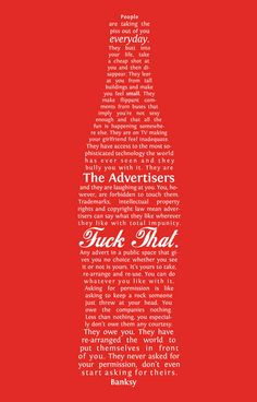 What Banksy thinks about advertising…    Quote by Banksy, designed by Karina Nurdinova