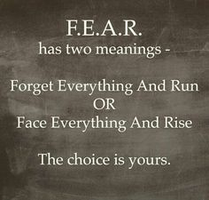 FEAR... choose one!