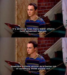 Sheldon from the Big Bang Theory on graduate school and comic book villains..