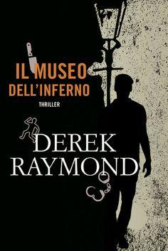 [Anteprima] Il museo dell'inferno e Quando cala la nebbia rossa di Derek Raymond - Fanucci Editore