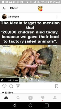 20,000 children died today because we gave food to factory jailed animals!