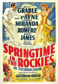 Springtime in the Rockies. Betty Grable, John Payne, Carmen Miranda, Cesar Romero. Directed by Irving Cummings. 20th Century Fox. 1942