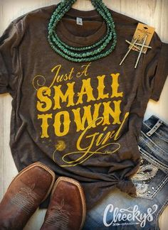 Just a Small Town Girl Unisex Tee on Mole – Cheekys Brand Country Girl Shirts, Country Style Outfits, Southern Outfits, Country Girl Style, Cute N Country, Shirts For Girls, My Style, Country Girl Clothes, Country Music Shirts