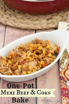 One-Pot Mexi Beef & Corn Bake-Super easy weeknight meal One Pot Dishes, Food Dishes, Main Dishes, Food Food, Side Dishes, Meat Recipes, Mexican Food Recipes, Casserole Recipes, Crockpot Recipes