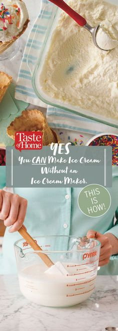 Yes, You CAN Make Ice Cream Without an Ice Cream Maker. This is How!