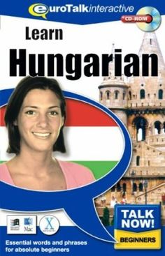 Speak Hungarian fluently, for more info Pls visit http://www.maps2anywhere.com/Languages/Hungarian_language_course.htm