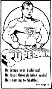 In 1940, Superman hadn't yet become the Biff! Boom! Pow! type. But a mythical superhero, stronger than any evil, must have been a welcome fantasy for desperate Americans caught between the Great Depression and the growing menace in Germany. (Image courtesy of Seattle Daily Times; March 5, 1940; p1)