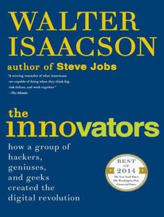 The Innovators: How a Group of Hackers, Geniuses, and Geeks Created the Digital Revolution by Walter Isaacson - Simon & Schuster Sap Hana, Steve Jobs Biography, Code Breaker, Ebooks Pdf, Larry Page, Digital Revolution, Nclex, Books To Read Online, Information Technology