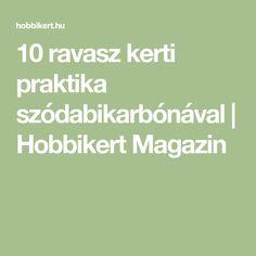 10 ravasz kerti praktika szódabikarbónával | Hobbikert Magazin Gardening, Bonsai, Solar, Diet, Tips, Lawn And Garden, Horticulture, String Garden