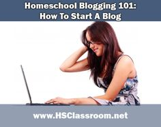Homeschool Blogging 101: How To Start A Blog