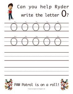 Learn to write the uppercase letter O with Ryder from Paw Patrol! Life As A Moore...: Paw Patrol Letters O And P...