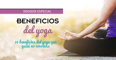 Beneficios del #Yoga para la mente, el cuerpo y el espíritu. Dossier especial con los 33 principales #beneficios del yoga