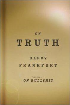 [(On Truth)] [Author: Harry G Frankfurt] published on (November, 2006): Amazon.co.uk: Harry G Frankfurt: Books