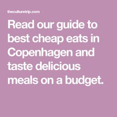 Read our guide to best cheap eats in Copenhagen and taste delicious meals on a budget.