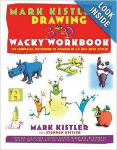 Drawing in 3-D Wacky Workbook: Mark Kistler: 9780684853376: Amazon.com: Books