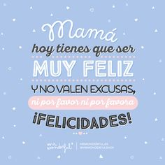 Día de la Madre Mr Wonderful Happy Mother S Day, Happy B Day, Dad Day, Mom And Dad, Frida Quotes, Mother Quotes, Bday Cards, Happy Birthday Wishes, Its A Wonderful Life