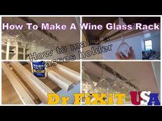 How To Make A Wine Glass Rack  Dr FiXiT- USA, Best DIY Projects