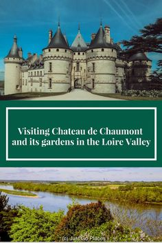 visiting Chateau de Chaumont and its gardens in the Loire Valley in France