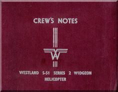 Westland - Sikorsky S.51 Series 2 Widgeon Helicopter Crew's Notes Manual - Aircraft Reports - Aircraft Manuals - Aircraft Helicopter Engines Propellers Blueprints Publications