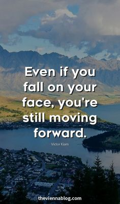Well that's a twisted truth. But, be careful out there. No slipping in ice. That kind of moving forward is just painful, haha , right? :)!!!