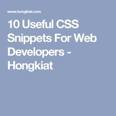 10 Useful CSS Snippets For Web Developers - Hongkiat