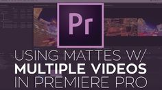 Using Multiple Videos with Rampant Studio Mattes in Adobe Premiere Pro Video Editing, Photo Editing, Montage Video, Film Tips, Vfx Tutorial, Adobe Audition, Effects Photoshop, Photo Class, Adobe Illustrator Tutorials