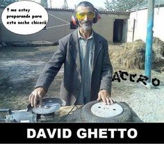 "DJ David ""Ghetto""   jajajajaja"