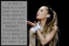 And she won't stop until women are viewed equally to men. | 22 Times Ariana Grande Was Actually Pretty Damn Surprising