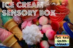 ice cream sensory box.  these would be cool to make up and sell.  I know I would be interested in just buying some so as not to have to make them.