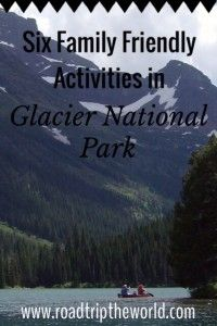 Glacier National Park is a magical place and a fantastic destination for family travel! Read about our 6 favorite family friendly activities in Glacier National Park.