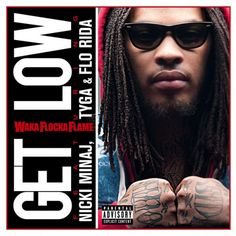 Waka Flocka Flame – Get Low ft. Nicki Minaj, Tyga & Flo-Rida