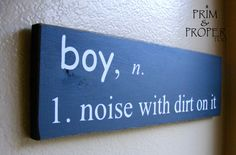 For all my friends with boys.  LOL  Boy Sign by PrimandProperToo on Etsy, $13.00