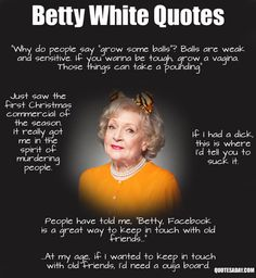 Haha oh Betty White... what a gal
