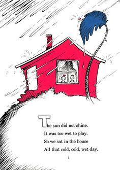 The sun did not shine. It was too wet to play. So we sat in the house All that cold, cold, wet day. Dr Seuss The Cat in the Hat Rainy Day Quotes, Earth Day Quotes, Dr Seuss, Rain Quotes, Kairo, Rainy Day Activities, Calming Activities, Baby Activities, Happy B Day