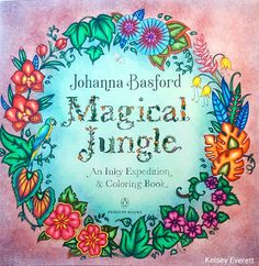 "Johanna Basford's ""Magical Jungle"" coloring book title page. Colored by Kelsey Everett."